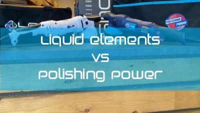 Liquid Elements vs Polishing Power