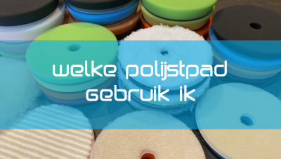 Welke Polijstpad heb je nodig?